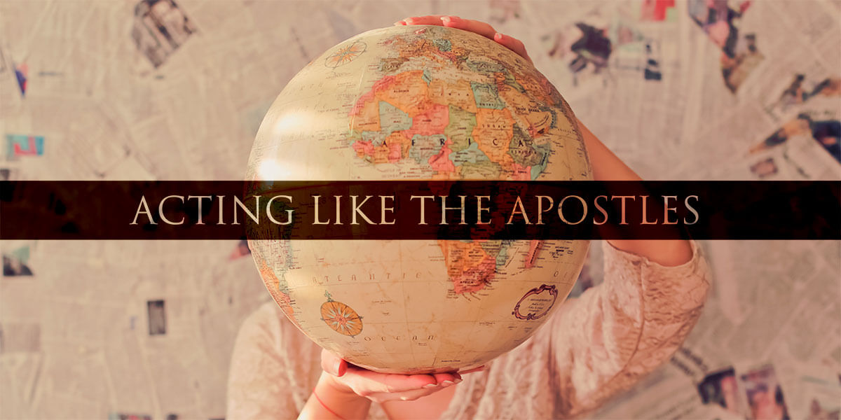 Acting Like the Apostles