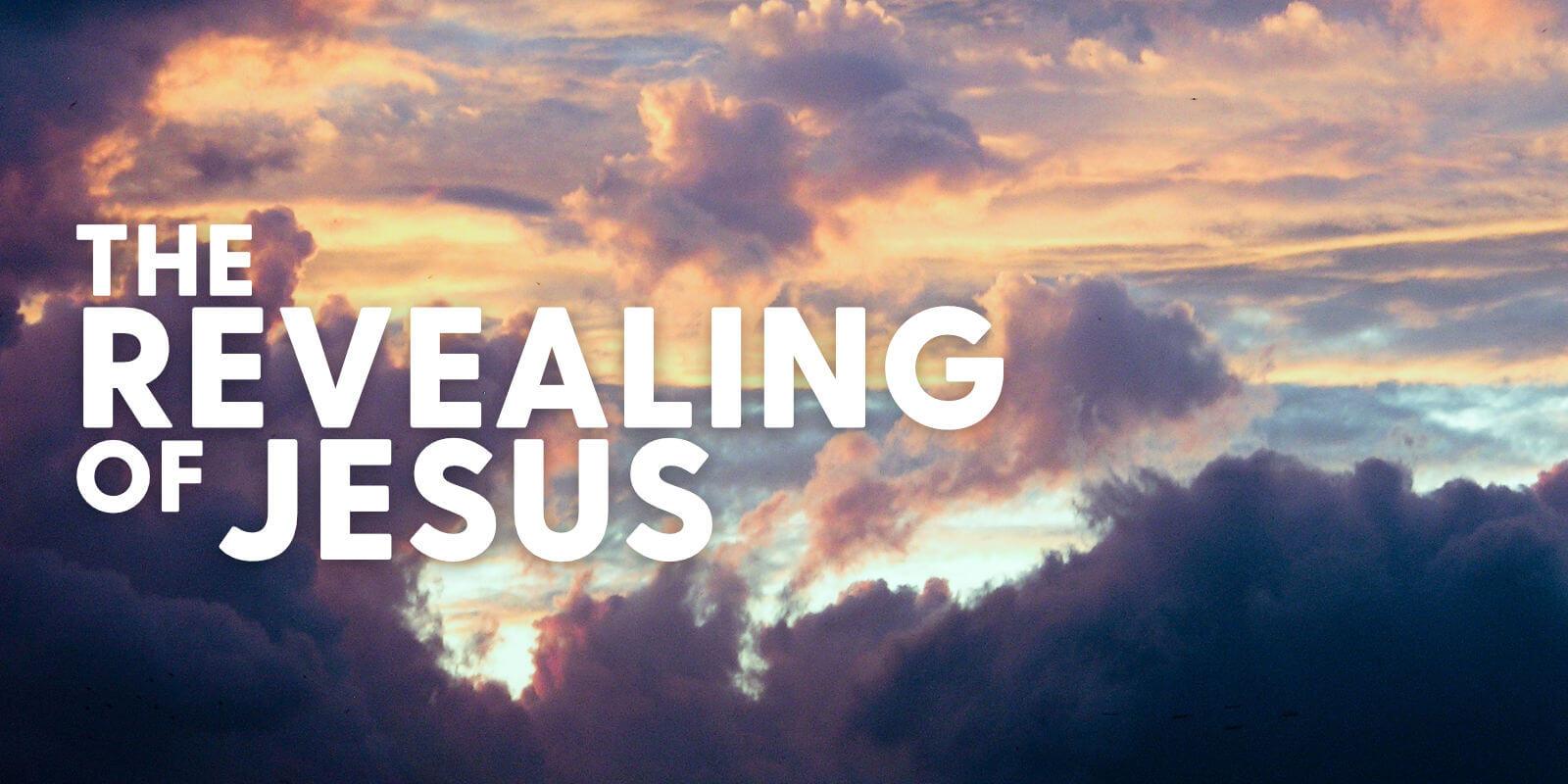 The Revealing of Jesus