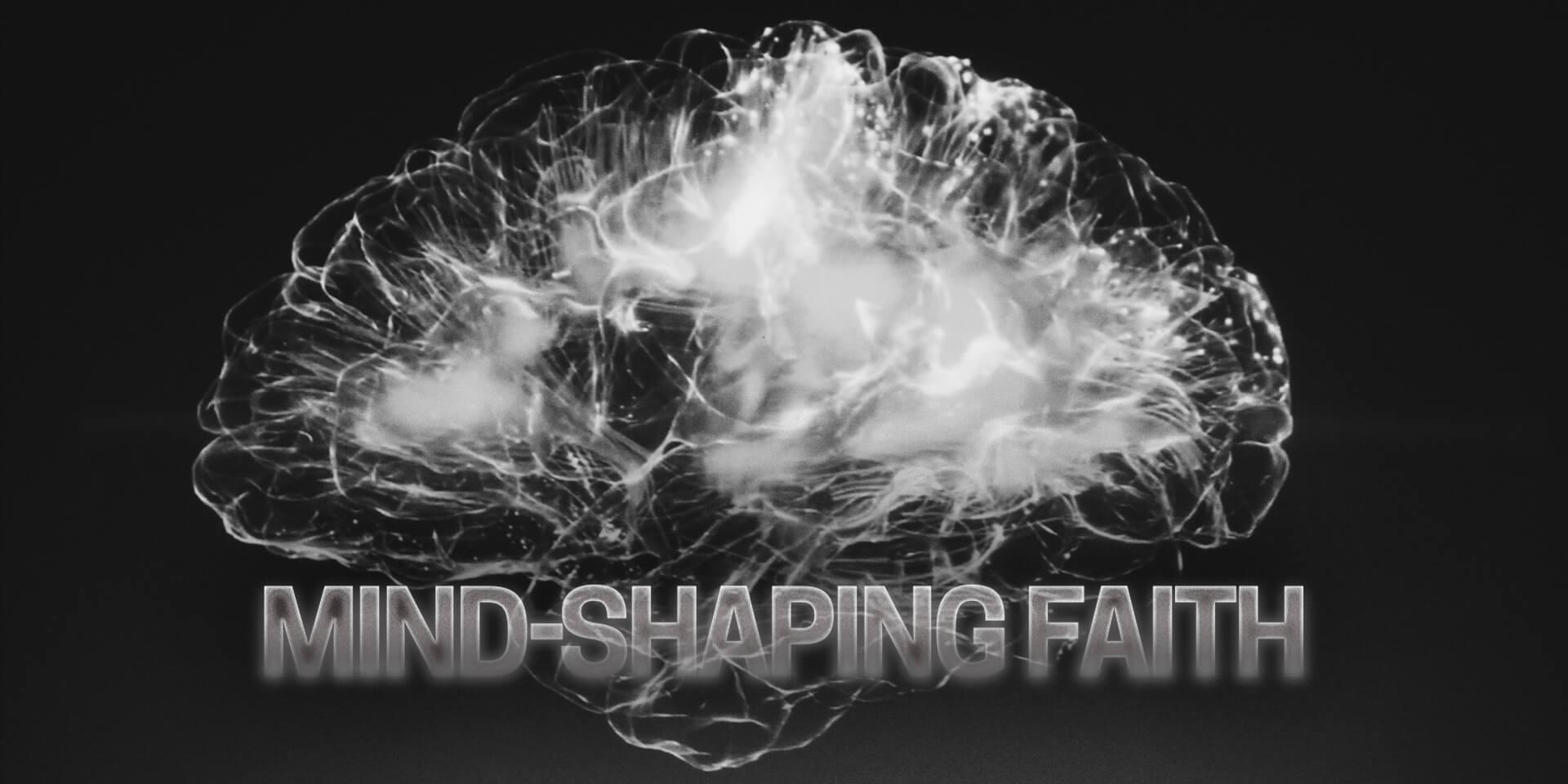 Mind-shaping Faith